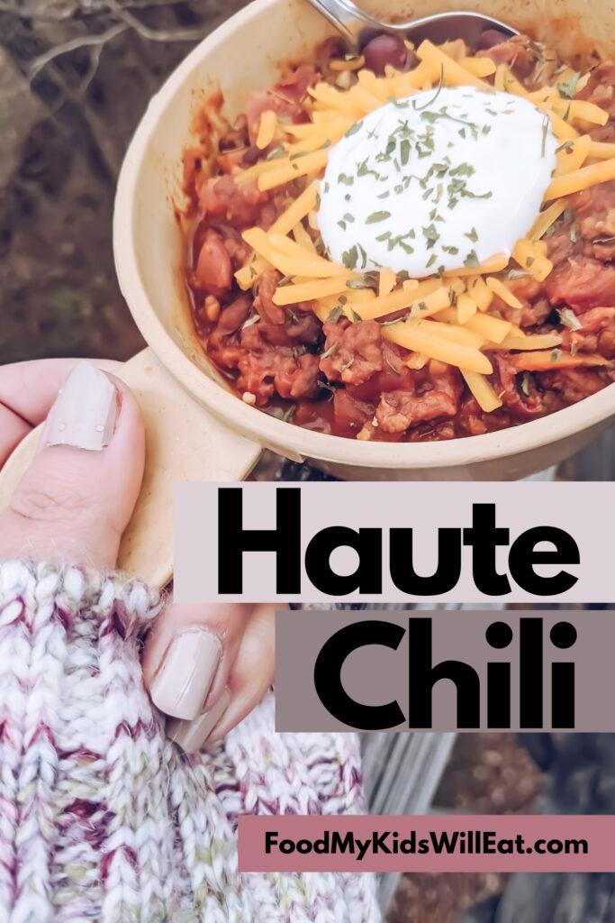 Haute Chili Yummm Food My Kids Will Eat